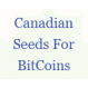 Canadian Seeds for BTC